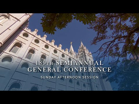 October 2019 General Conference - Sunday Afternoon Session