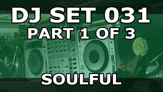DJ Set #031 (Part 1 of 3) - Soulful House