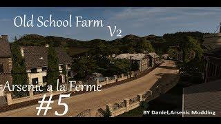 Arsenic à la Ferme #5 Old School Farm V2