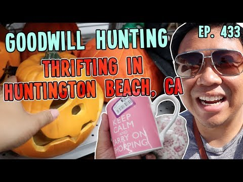 THRIFTING IN HUNTINGTON BEACH, CA | GOODWILL HUNTING EP. 433