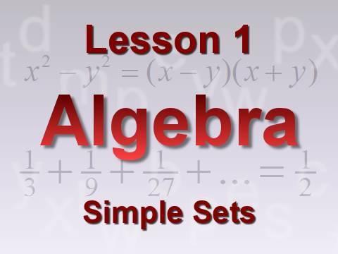 Algebra Lesson 1: Simple Sets