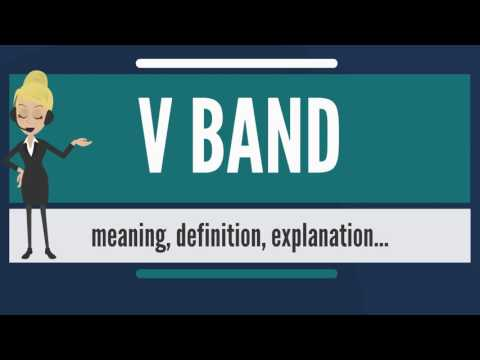 What is V BAND? What does V BAND mean? V BAND meaning, definition & explanation
