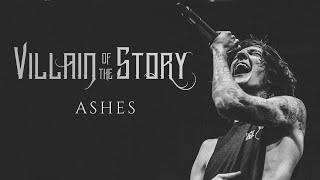 Villain of the Story - Ashes (Official Audio)