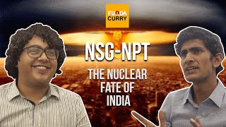 Funda Curry | NSG-NPT : The Nuclear Fate of India