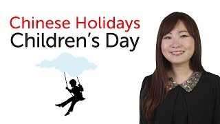 Chinese Holidays - Children's Day - 六一儿童节