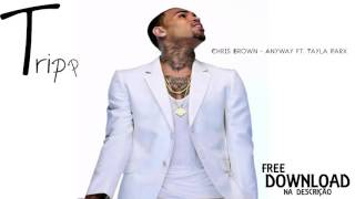 Chris Brown - Anyway (Audio) ft. Tayla Parx - Download