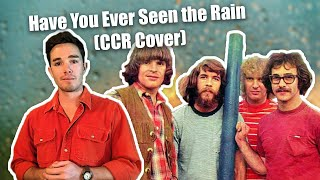 Have You Ever Seen the Rain (Creedence Clearwater Revival Cover)
