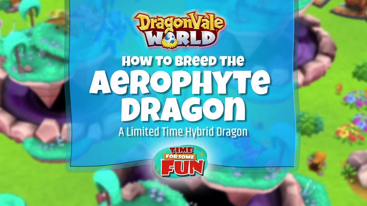 Dragonvale World   How to Breed the Aerophyte Dragon