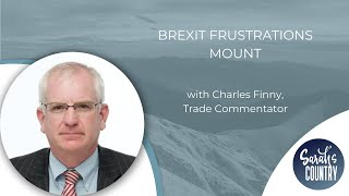 """Brexit frustrations mount"" with Charles Finny"