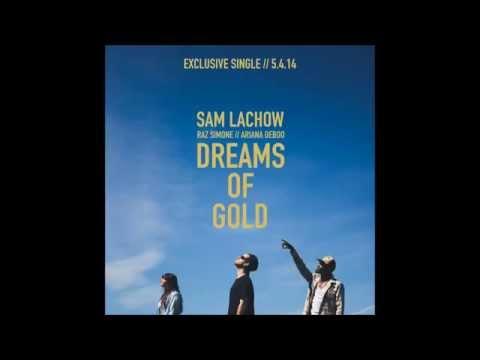 Sam Lachow - Dreams of Gold (ft. Raz Simone & Ariana DeBoo)