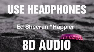 Ed Sheeran|8d Audio🎧|Happier