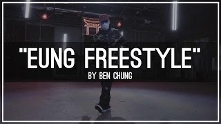 """EUNG FREESTYLE (응프리스타일)""  Freestyle by Ben Chung"