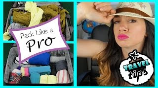 TRAVEL TIPS: How to Pack Like a Pro