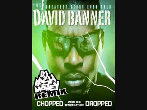 David Banner - A Girl (Chopped & Dropped)