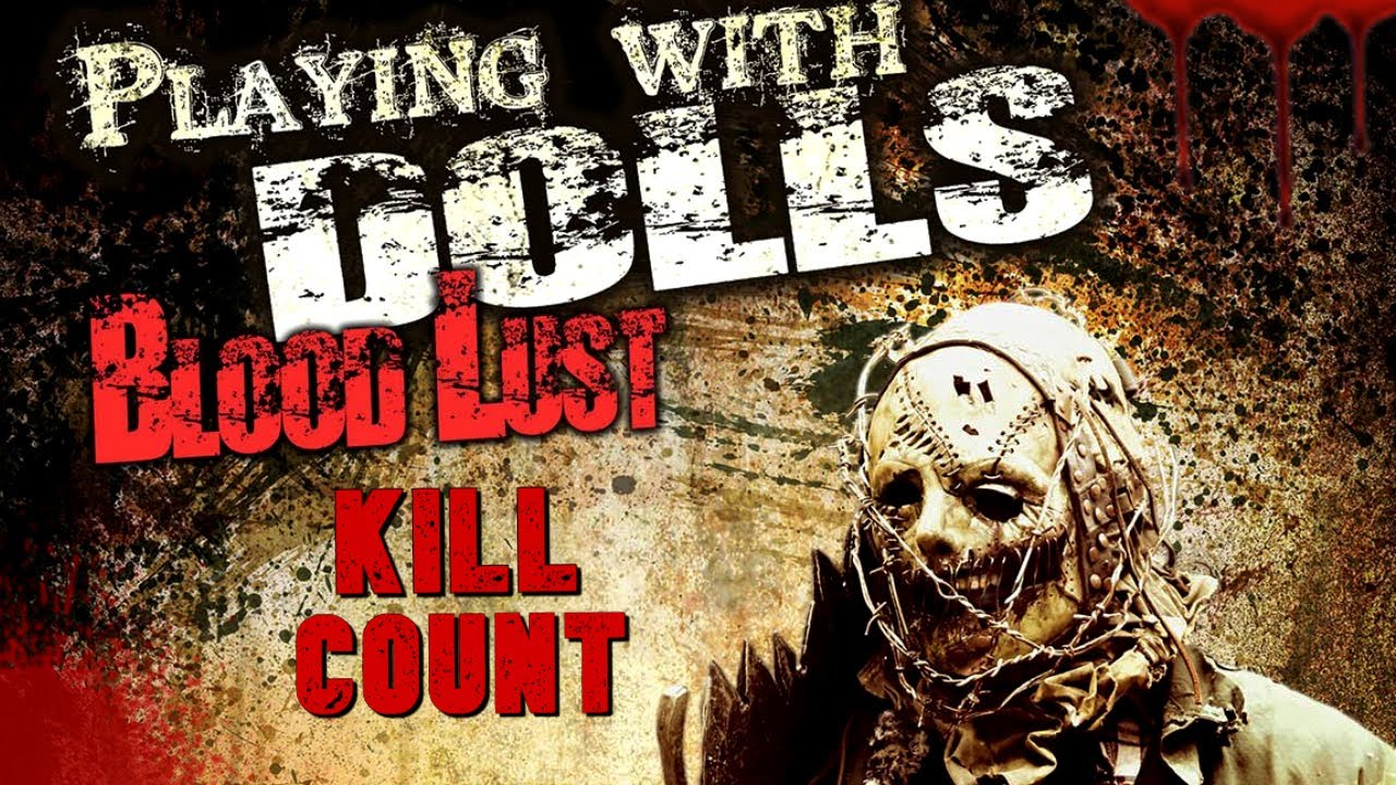 Playing with Dolls: Bloodlust (2016) - Kill Count S08 - Death Central