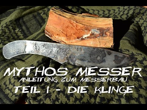 mythos messer anleitung zum messerbau teil 1 die klinge youtube. Black Bedroom Furniture Sets. Home Design Ideas