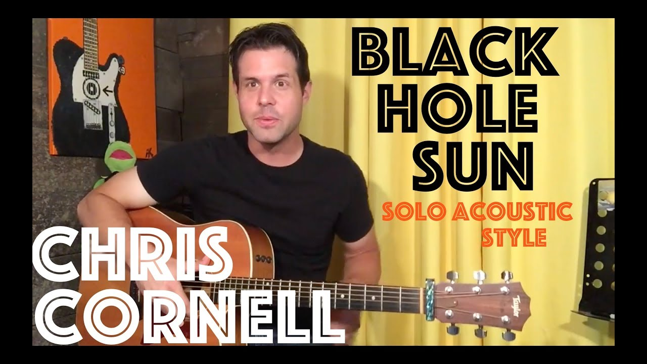 guitar lesson how to play black hole sun chris cornell solo acoustic style youtube. Black Bedroom Furniture Sets. Home Design Ideas