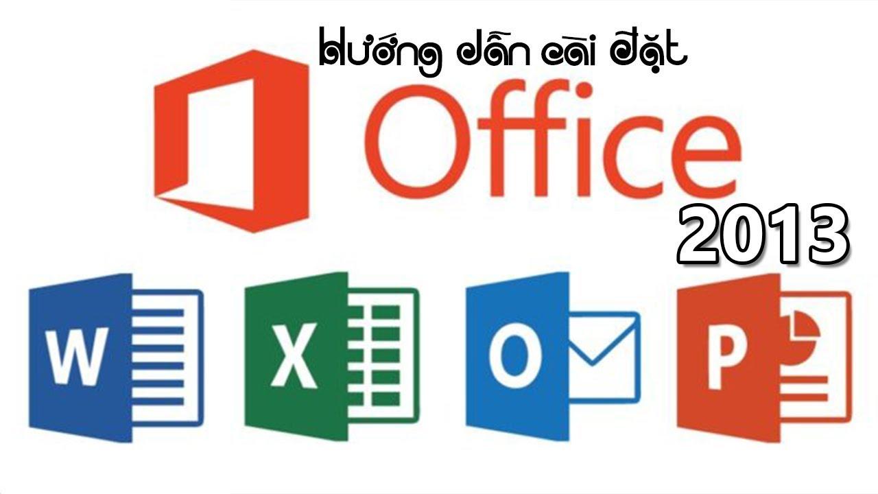 Chu Đặng Phú HƯỚNG DẪN CÀI ĐẶT OFFICE 2013 TOÀN TẬP