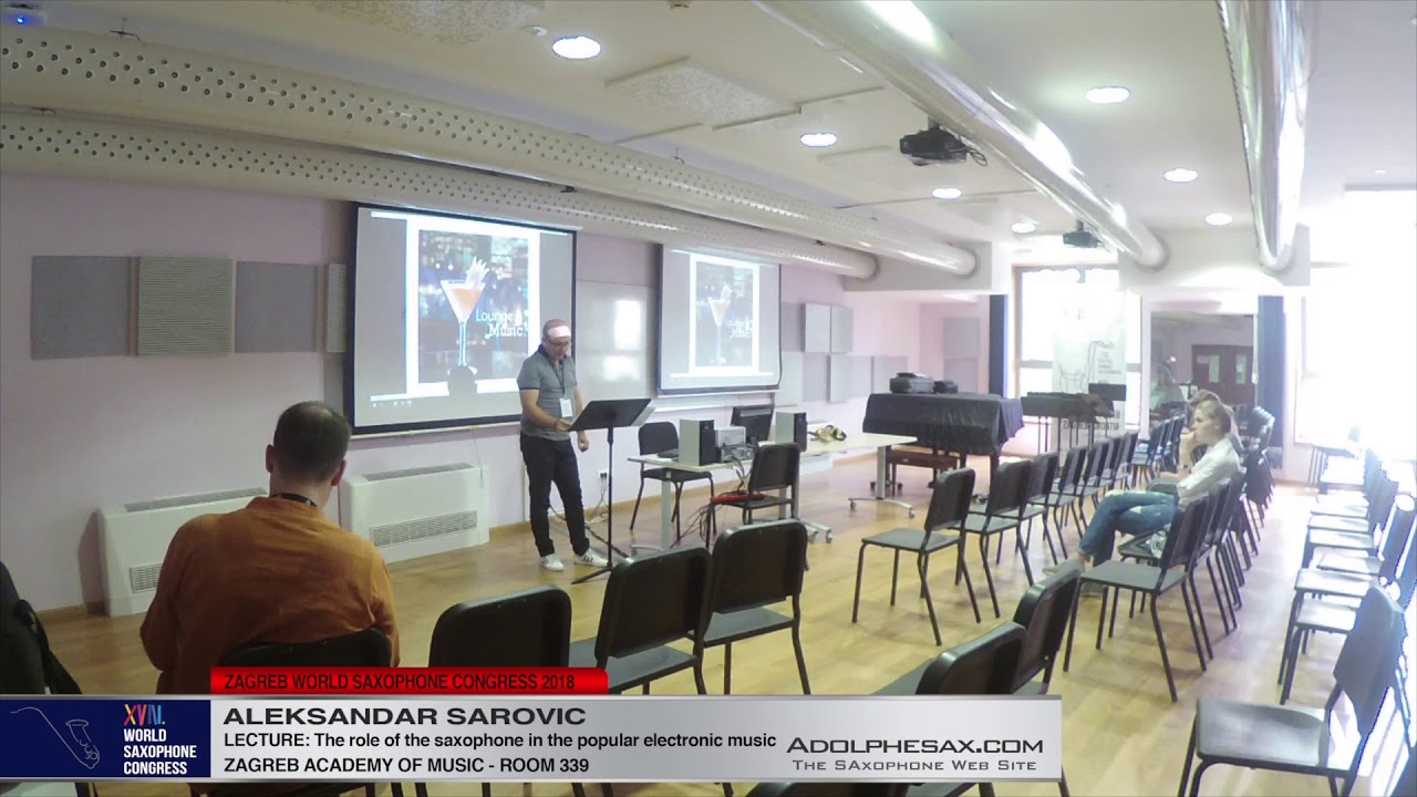 LECTURE: The role of the saxophone in the popular electronic music   Aleksandar Sarovic   XVIII Worl
