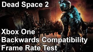 Dead Space 2 Xbox One vs Xbox 360 Backwards Compatibility Frame Rate Test