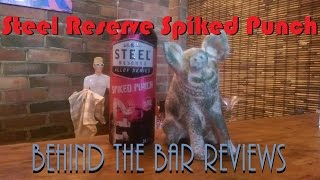 Steel Reserve Spiked Punch - Behind the Bar