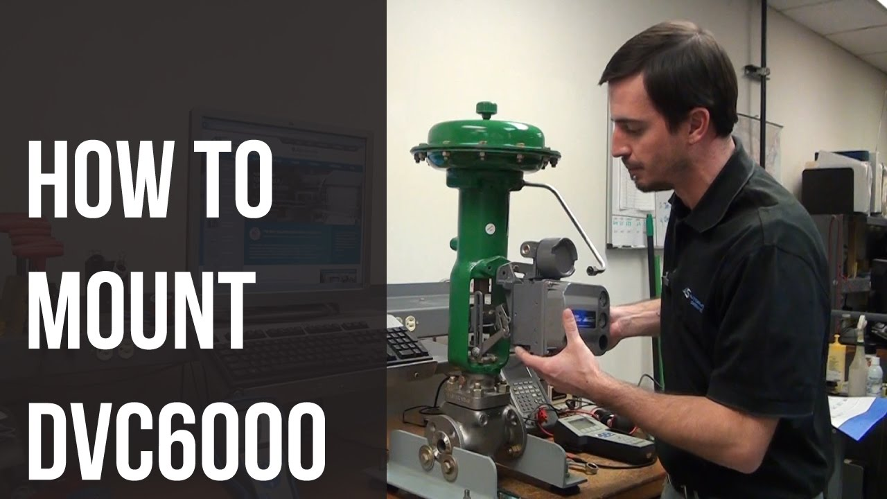 How to Mount a Fisher DVC6000 on Sliding Stem Valve