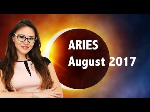 ARIES August 2017 Horoscope. The GREAT SOLAR ECLIPSE and How Your BENEFIT!