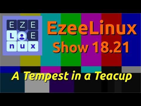 EzeeLinux Show 18.21 | A Tempest in a Teacup