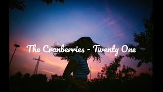 The Cranberries - Twenty One | Letra