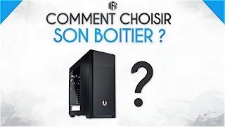 [FR] COMMENT CHOISIR SON BOITER PC - HardwareFR
