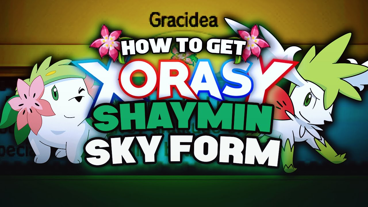 How to get SHAYMIN SKY FORME & GRACIDEA FLOWER in Pokemon XY/ORAS ...