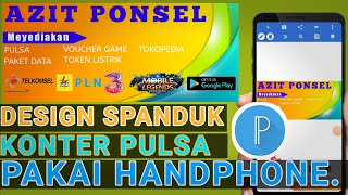 Cara Buat Spanduk/banners Konter Pulsa Dengan Handphone  Aplikasi Pixellab