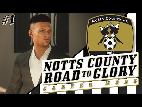 FIFA 19 NOTTS COUNTY RTG CAREER MODE 1 - FINALLY ROAD TO GLORY BEGINS HERE