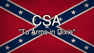 Confederate States of America Song - To Arms in Dixie
