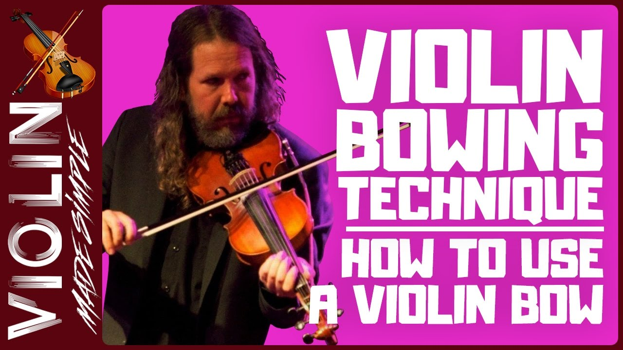 Violin Bowing Technique - How to Use a Violin Bow