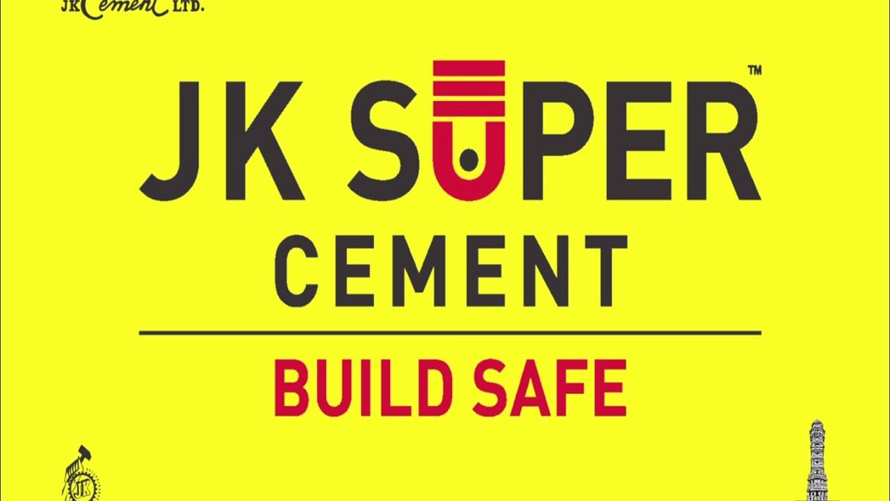 JK Super Cement - Suraksha ka naya chinh