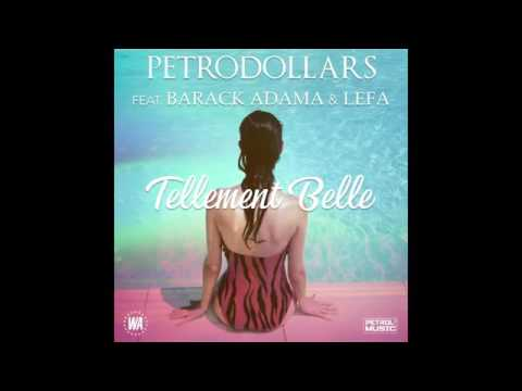 PETRODOLLARS-Tellement belle feat.Barack Adama&Lefa copie audio