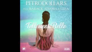 PETRODOLLARS - Tellement belle feat.Barack Adama & Lefa