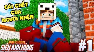 CÁI CHẾT CỦA NGƯỜI NHỆN SPIDER-MAN !! | MINECRAFT  ĐẠI CHIẾN SIÊU ANH HÙNG TẬP 1 👩🚀👨🚒