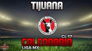 ✔ Xolos | Calendario Clausura 2017 | Liga Mx