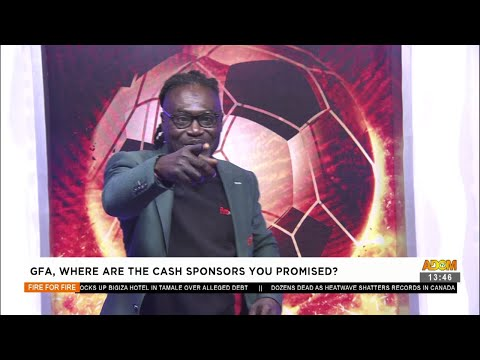 GFA, Where are the cash sponsors you promised - Fire 4 Fire on Adom TV (30-6-21)