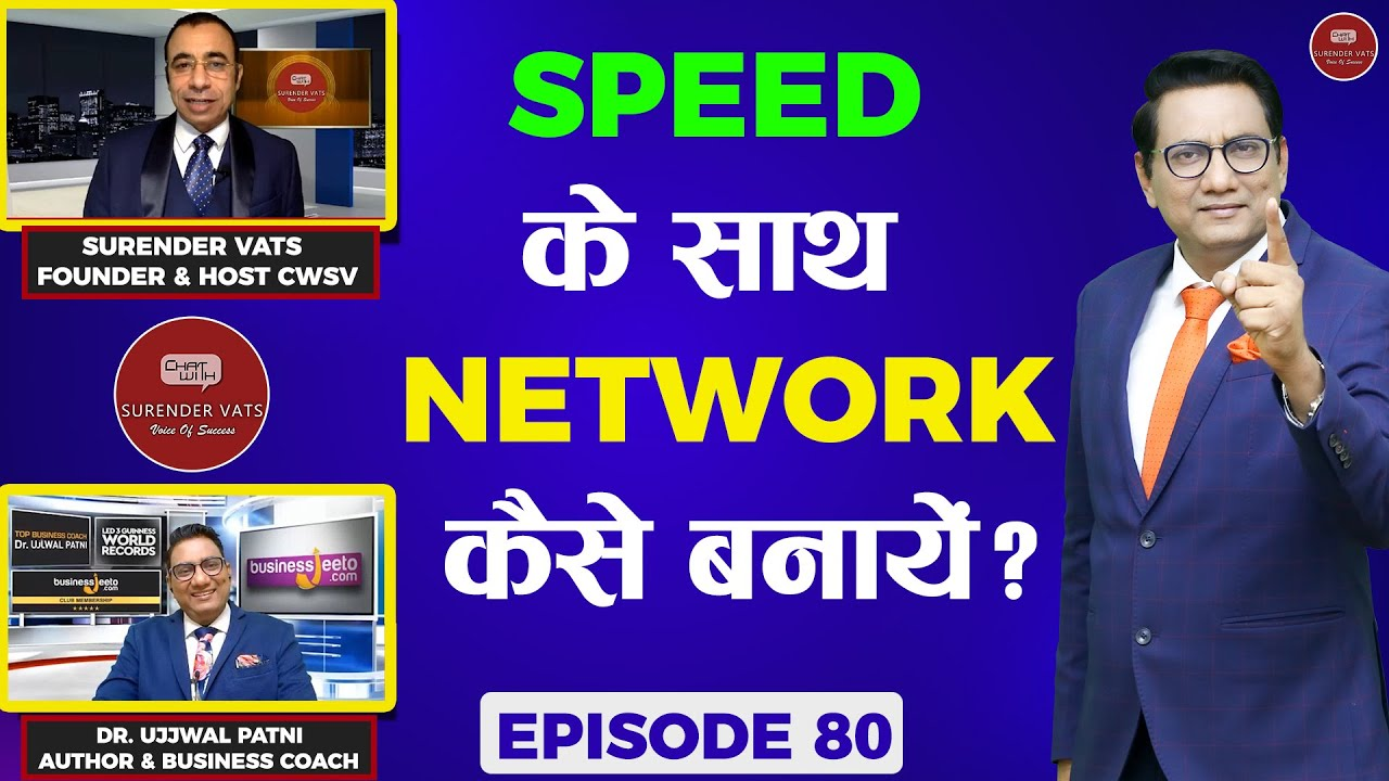 How To Create A Network With Speed? | Ujjwal Patni | Chat with Surender Vats | Episode 80