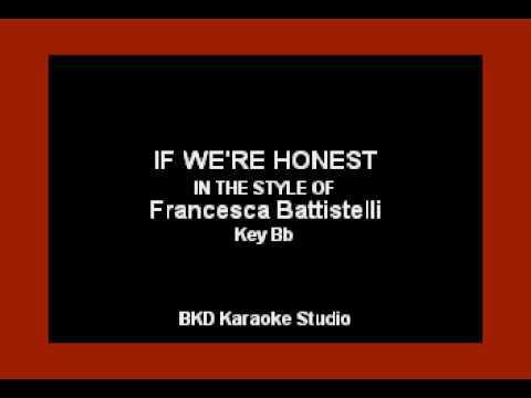 If We're Honest (In the Style of Francesca Battistelli) (Karaoke with Lyrics)