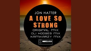 A Love So Strong (Original Mix)
