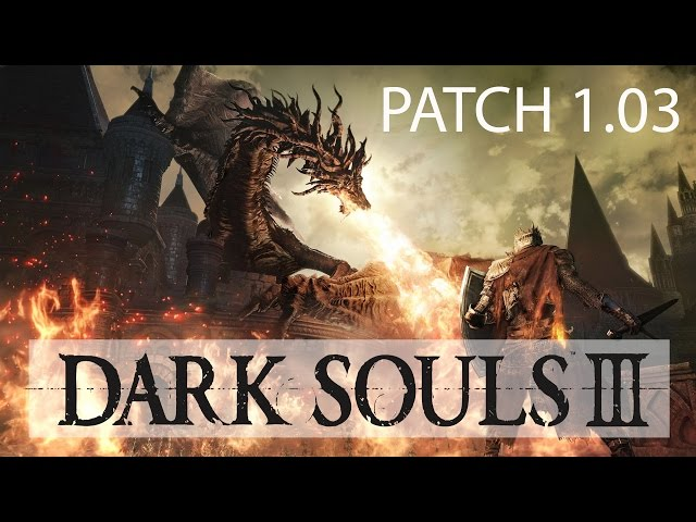 Dark Souls 3: Gameplay / Patch 1.03 (PC)
