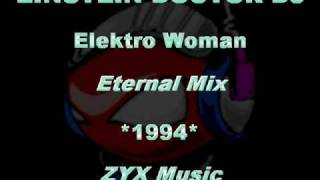 EINSTEIN DOCTOR DJ - Elektro Woman [Eternal Mix] *1994* [ZYX7445-ZYX Music]