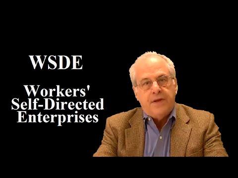 WSDE Workers' Self-Directed Enterprises -- By Richard Wolff