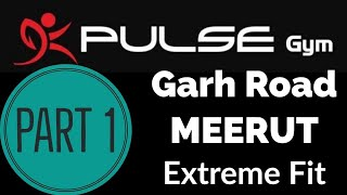 Pulse Gym | Garh Road, Meerut | #GymTour | #Day483 | Uttar Pradesh | India | Part 1