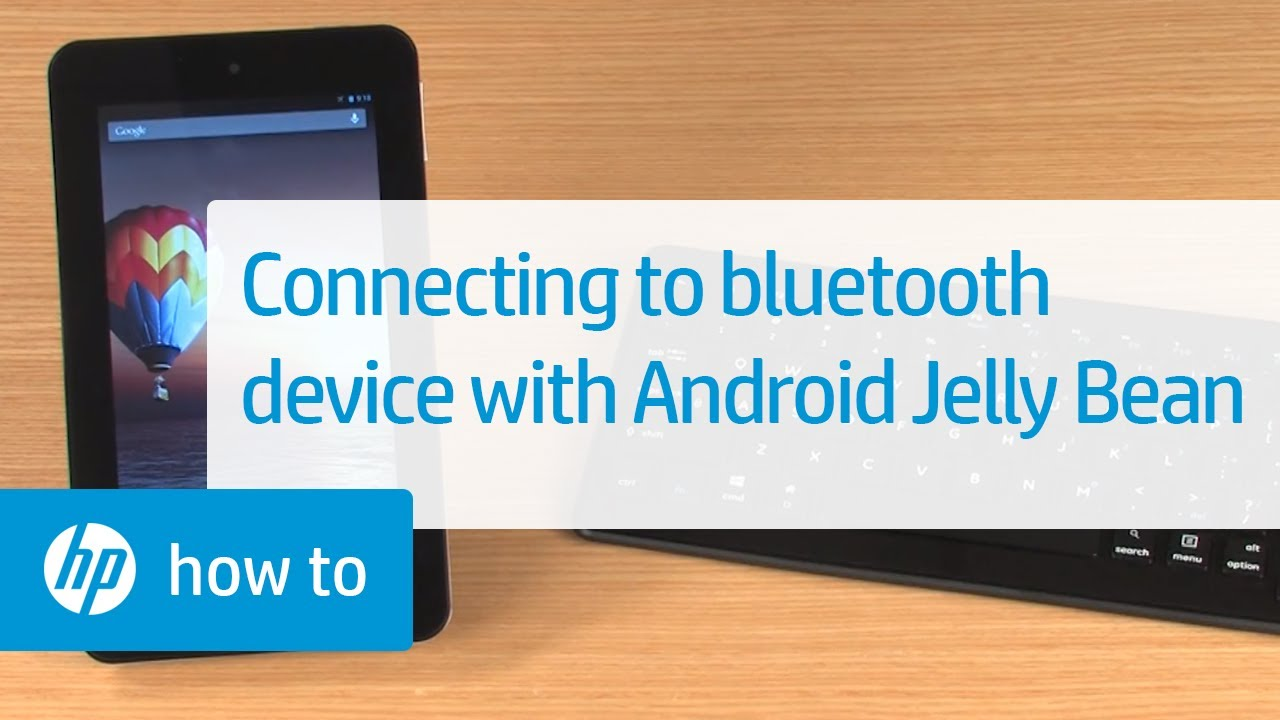 Connecting To A Bluetooth Device With Android Jelly Bean (hp Tablets)   Youtube