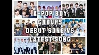 Video DEBUT SONG VS LATEST SONG   K-POP BOY GROUPS. download MP3, 3GP, MP4, WEBM, AVI, FLV Agustus 2018